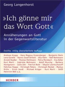 """""""Ich gönne mir das Wort Gott"""": Annäherungen an Gott in der Gegenwartsliteratur"""