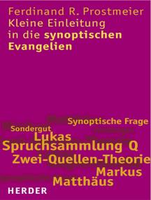 Kleine Einleitung in die synoptischen Evangelien