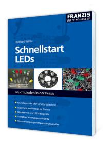 Schnellstart LEDs: Leuchtdioden in der Praxis