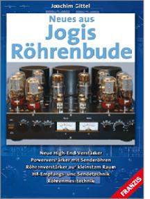 Neues aus Jogis Röhrenbude: Neue High-End-Verstärker