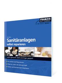 Sanitäranlagen selbst reparieren: Leicht gemacht, Geld und Ärger gespart!
