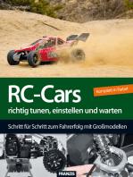RC-Cars richtig tunen, einstellen und warten: Schritt für Schritt zum Fahrerfolg mit Großmodellen