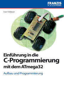 Einführung in die C-Programmierung mit dem ATmega32: Aufbau und Programmierung