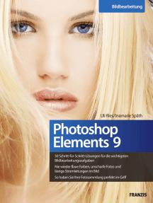 Photoshop Elements 9: Nie wieder flaue Farben, unscharfe Fotos und lästige Stromleitungen im Bild