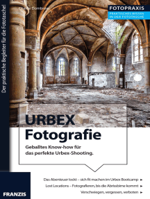 Foto Praxis URBEX Fotografie: Geballtes Know-how für das perfekte Urbex-Shooting