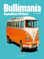 Bullimania: Unglaubliche VW-Busse