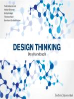Design Thinking: Das Handbuch: Die Design Thinking Methode ist mehr als nur eine innovative Idee. Lernen Sie mit innovativen Management Zielgruppenanalyse, Storytelling und Kundenorientierung.
