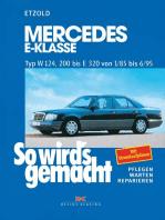 Mercedes E-Klasse W 124 von 1/85 bis 6/95: So wird's gemacht - Band 54