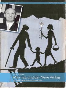 Max Tau und der Neue Verlag: Ein Kapitel deutscher Exilliteraturgeschichte