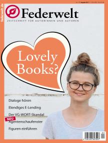 Federwelt 125, 04-2017: Zeitschrift für Autorinnen und Autoren