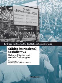 Städte im Nationalsozialismus: Urbane Räume und soziale Ordnungen