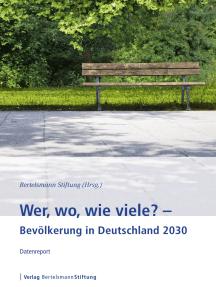 Wer, wo, wie viele? - Bevölkerung in Deutschland 2030: Datenreport