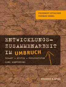 Entwicklungszusammenarbeit im Umbruch: Bilanz - Kritik - Perspektiven