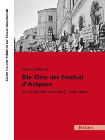 """Die Orte des Festival d'Avignon: Die """"theatrale Eroberung"""" einer Stadt"""
