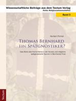Thomas Bernhard ein Spätgnostiker?