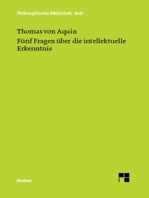 Fünf Fragen über die intellektuelle Erkenntnis: Quaestio 84-88 des 1. Teils der Summa de theologia