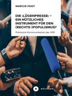 Die 'Lügenpresse' – Ein nützliches Instrument für den (Rechts-)Populismus ?