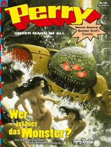 Perry - unser Mann im All 135: Wer ist hier das Monster?: Perry Rhodan Comic