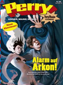 Perry - unser Mann im All 140: Alarm auf Arkon!: Perry Rhodan Comic