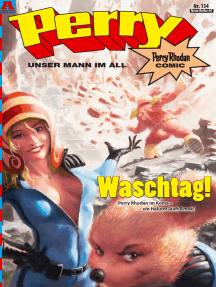 Perry - unser Mann im All 134: Waschtag!: Perry Rhodan Comic