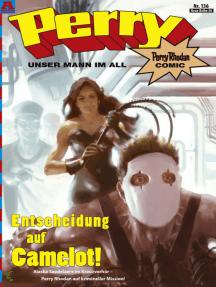 Perry - unser Mann im All 136: Entscheidung auf Camelot!: Perry Rhodan Comic