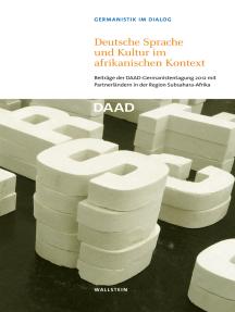 Deutsche Sprache und Kultur im afrikanischen Kontext: Beiträge der DAAD-Tagung 2012 mit Partnerländern in der Region Subsahara-Afrika