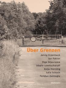 Über Grenzen: Texte und Lektüren der deutschsprachigen Gegenwartsliteratur