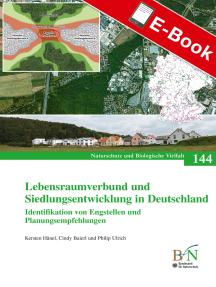 Lebensraumverbund und Siedlungsentwicklung in Deutschland: Naturschutz und Biologische Vielfalt Heft 144