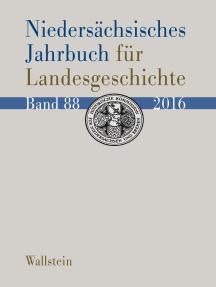 """Niedersächsisches Jahrbuch für Landesgeschichte: Neue Folge der »Zeitschrift des Historischen Vereins für Niedersachsen"""""""