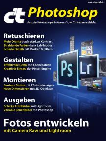 c't Photoshop (2018): Praxis-Workshops & Know-how für bessere Bilder