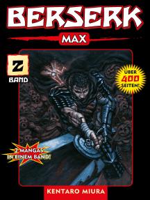 Berserk Max, Band 2