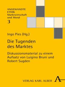 Die Tugenden des Marktes: Diskussionsmaterial zu einem Aufsatz von Luigino Bruni und Robert Sugden