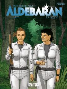 Rückkehr nach Aldebaran. Band 1: Episode 1