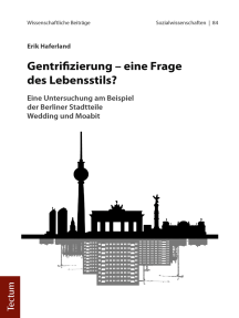 Gentrifizierung - eine Frage des Lebensstils?: Eine Untersuchung am Beispiel der Berliner Stadtteile Wedding und Moabit
