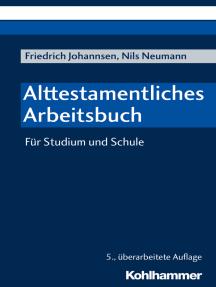 Alttestamentliches Arbeitsbuch: Für Studium und Schule
