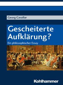 Gescheiterte Aufklärung?: Ein philosophischer Essay