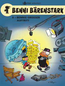 Benni Bärenstark Bd. 8: Bennis großer Auftritt
