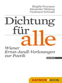 Dichtung für alle: Wiener Ernst-Jandl-Vorlesungen zur Poetik