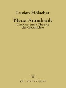 Neue Annalistik: Umrisse einer Theorie der Geschichte