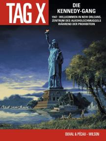 Der Tag X, Band 2: Die Kennedy-Gang