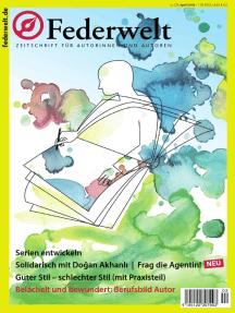 Federwelt 129, 02-2018, April 2018: Zeitschrift für Autorinnen und Autoren