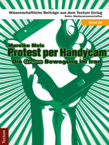 Protest per Handycam: Die Grüne Bewegung im Iran