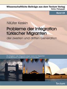 Probleme der Integration türkischer Migranten der zweiten und dritten Generation: Ein Vergleich der Integrationslage türkischer Migranten in Deutschland, Großbritannien und Australien