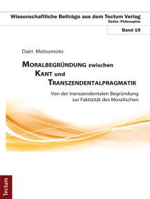 Moralbegründung zwischen Kant und Transzendentalpragmatik: Von der transzendentalen Begründung zur Faktizität des Moralischen