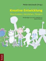 Kreative Entwicklung - Beschreiben, Verstehen, Fördern