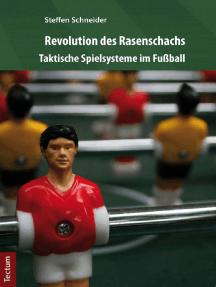 Revolution des Rasenschachs: Taktische Spielsysteme im Fußball