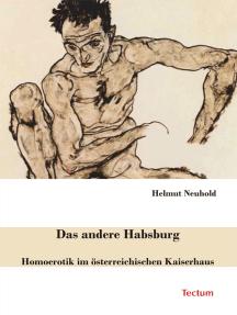 Das andere Habsburg: Homoerotik im österreichischen Kaiserhaus
