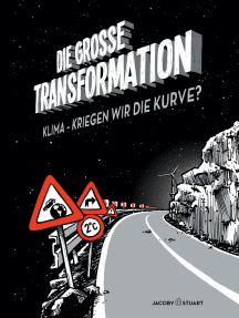 Die große Transformation: Klima - Kriegen wir die Kurve?