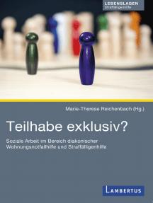 Teilhabe exklusiv: Soziale Arbeit im Bereich diakonischer Wohnungsnotfallhilfe und Straffälligenhilfe