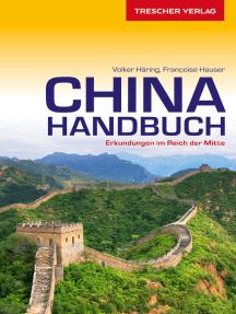 Reiseführer China Handbuch: Erkundungen im Reich der Mitte